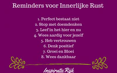 8 Reminders voor Innerlijke Rust!